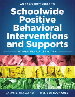An Educator's Guide to Schoolwide Positive Behavioral Interventions and Supports