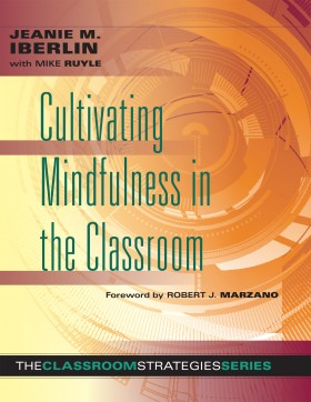 Cultivating Mindfulness in the Classroom