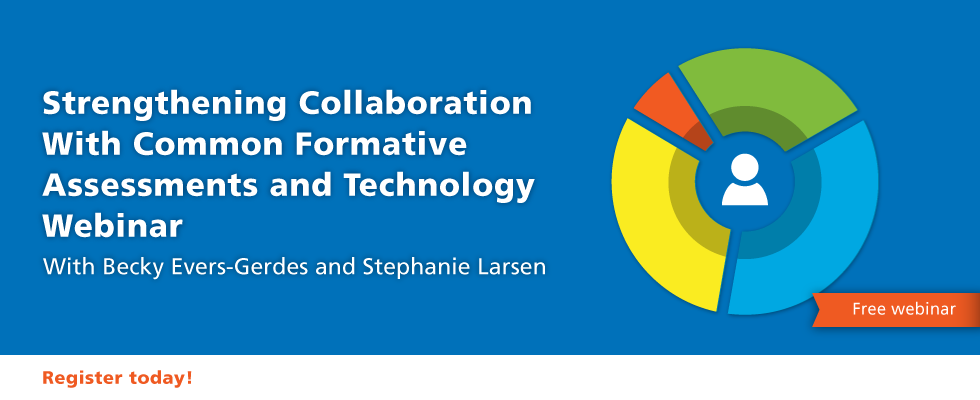Strengthening Collaboration With Common Formative Assessments and Technology Webinar